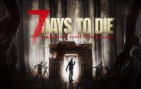 Single királyból multi rabszolga – 7 Days to Die játékbemutató