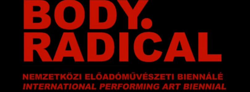BODY.RADICAL Nemzetközi Előadóművészeti Biennálé