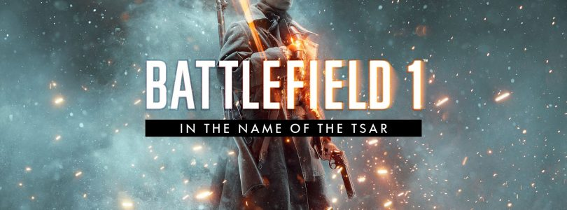 Battlefield 1 – In the name of the Tsar (2017) – játékteszt